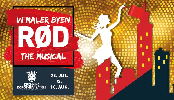 Vi Maler Byen Rød – The Musical | Dronning Dorothea Teateret